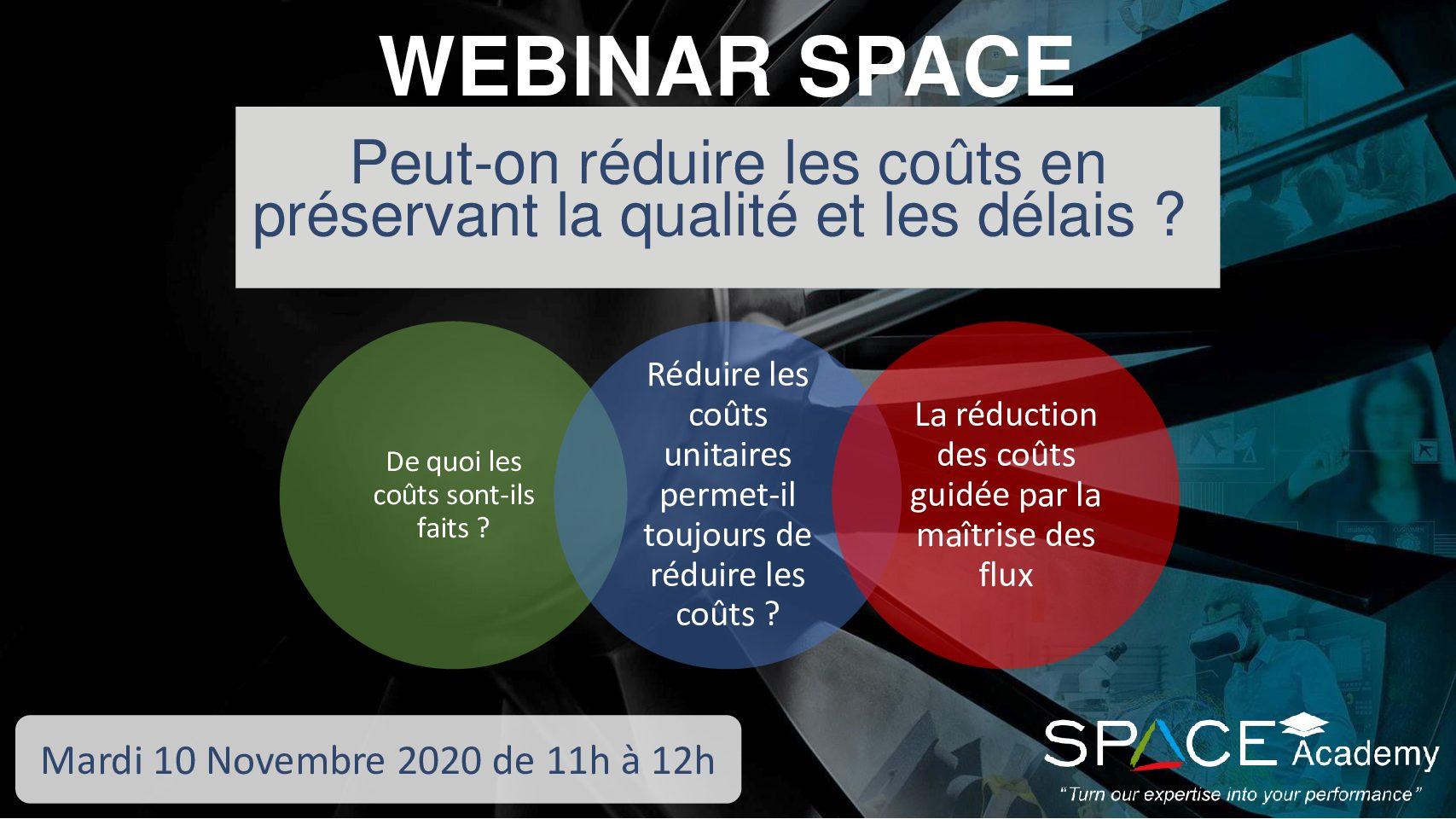 WEBINAR SPACE 10/11 : Peut-on Réduire Les Coûts En Préservant La Qualité Et Les Délais ?